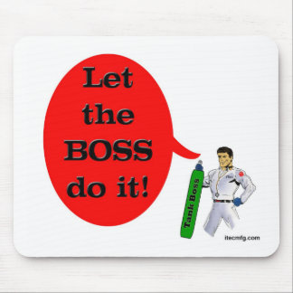 Let the Boss do it! Mouse Pad