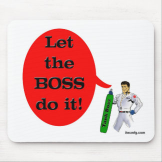 Let the Boss do it! Mouse Pads