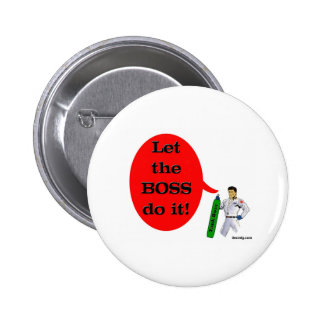 Let the Boss do it! Pinback Button