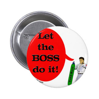 Let the BOSS do it! Pinback Buttons