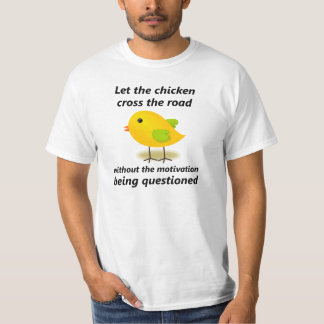 Let the Chicken Cross the Road - White T-Shirt