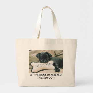 LET THE DOGS IN AND KEEP THE ... LARGE TOTE BAG