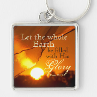 Let the Earth be filled with His Glory Psalm 72, Keychain