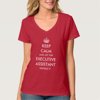 Let the Executive Assistant handle it T-Shirt