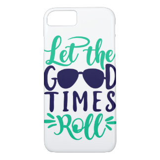 """""""Let The Good Times Role"""" iPhone 7 Case"""