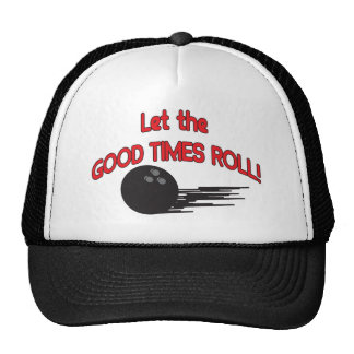 Let the Good Times Roll   Bowling Trucker Hat