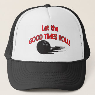Let the Good Times Roll | Funny Bowling Trucker Hat