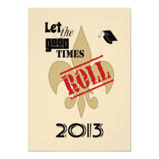 Let the Good Times Roll Graduation 2013 Party Card