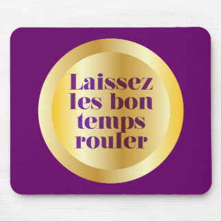 Let The Good Times Roll Mouse Pad