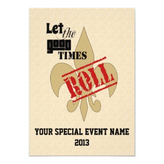 Let the Good Times Roll Special Event Party 5x7 Paper Invitation Card