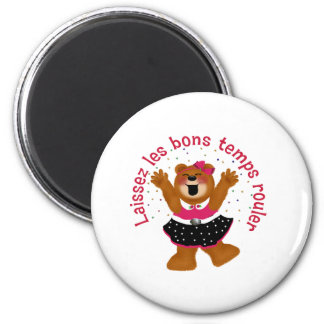 Let The Good Times Roll Teddy Bear Magnet