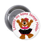 Let The Good Times Roll Teddy Bear Pinback Button