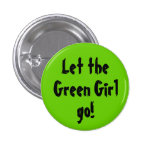 Let the, Green Girl, go! Pin