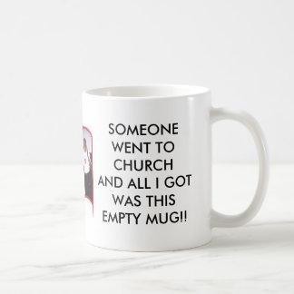 LET THE HEALING BEGIN, SOMEONE WENT TO CHURCHAN... COFFEE MUG