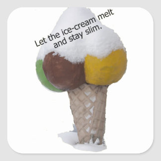 Let the ice-cream melt and stay slim-product. square sticker