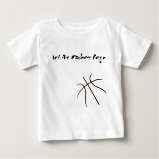 Let the madness Begin Baby T-Shirt