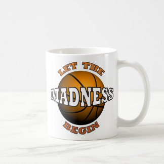 LET THE MADNESS BEGIN CLASSIC WHITE COFFEE MUG