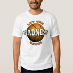 Let The MADNESS BEGIN T-Shirt