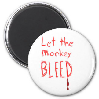 Let the Monkey Bleed, in red hand drawn text 2 Inch Round Magnet