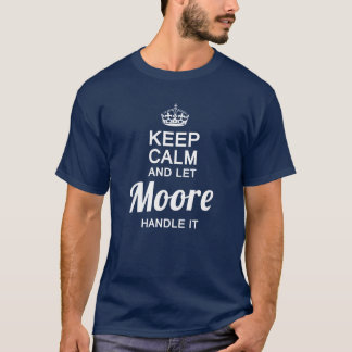 Let the MOORE handle it! T-Shirt