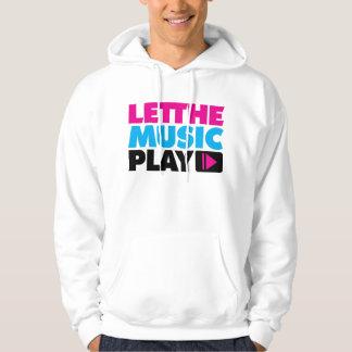 Let The Music Play Hoodie