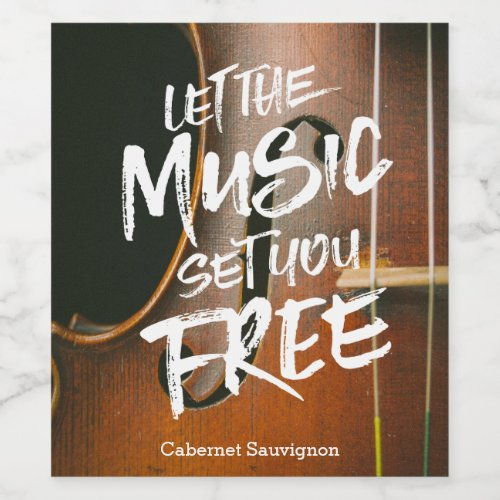 Let the Music Set You Free Musician Photo Template Wine Label