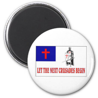 LET THE NEXT CRUSADES BEGIN 2 INCH ROUND MAGNET