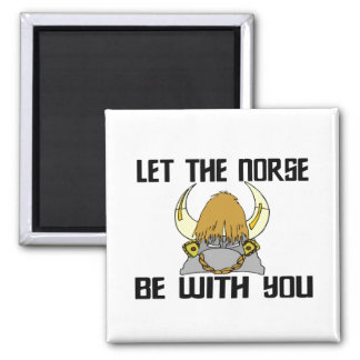 Let The Norse Be With You Magnet
