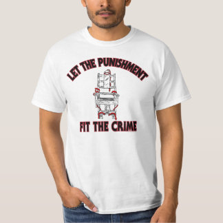 Let the Punishment fit the crime T-Shirt white