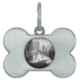 Let the Rivers Clap their Hands Pet Tags