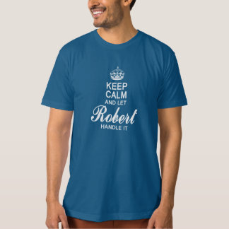 Let the Robert handle it! T-Shirt