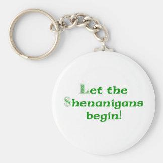 Let the Shenanigans  Begin Keychain