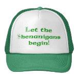 Let the Shenanigans  Begin Trucker Hat