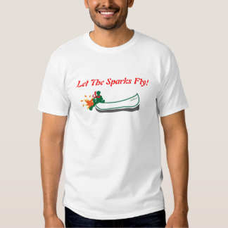 Let The Sparks Fly! T-Shirt