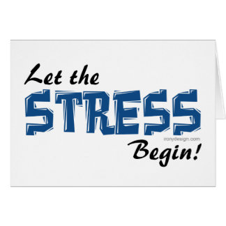 Let The Stress Begin Slogan Card
