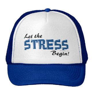Let The Stress Begin Trucker Hat