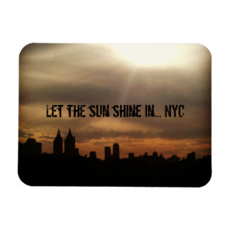 """Let the Sun Shine In...NYC"" Magnet"