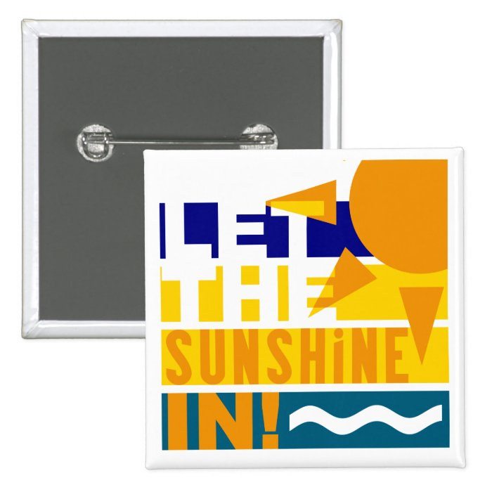 Let The Sunshine In magnet Pinback Button