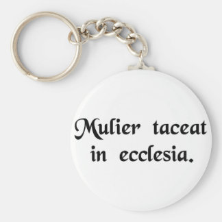 Let the woman be silent in church. keychain