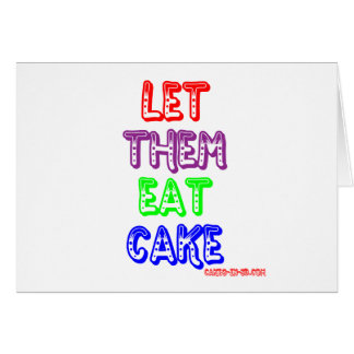 Let them eat cake card