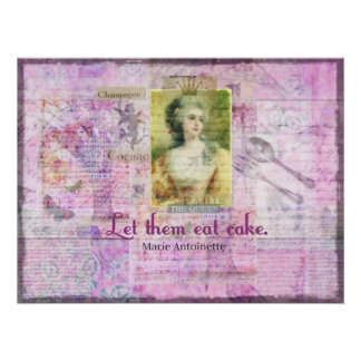 Let them eat cake -  Marie Antoinette famous quote Posters