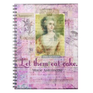 Let them eat cake -  Marie Antoinette quote ART Spiral Note Books