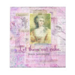 Let them eat cake -  Marie Antoinette quote ART Notepads