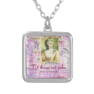 Let them eat cake -  Marie Antoinette quote ART Square Pendant Necklace