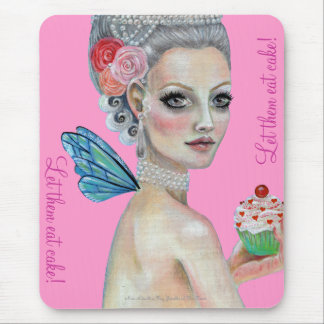 Let them eat cake! mouse pad