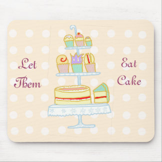Let Them Eat Cake Mouse Pad