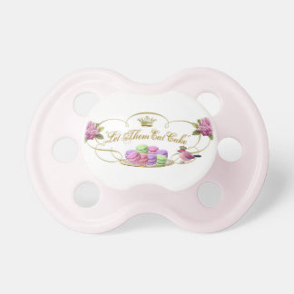 Let Them Eat Cake Pacifier
