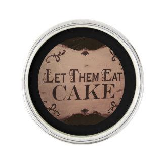 Let them eat cake pin