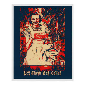 Let Them Eat Cake Posters