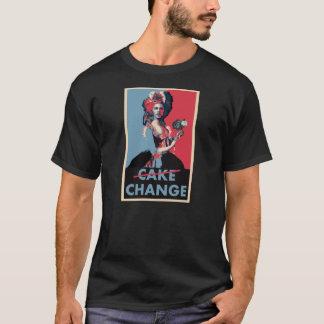 Let them eat Cake, uhhhhh Change! T-Shirt